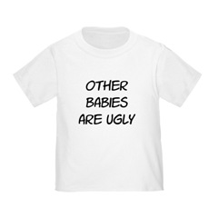 Other Babies Are Ugly